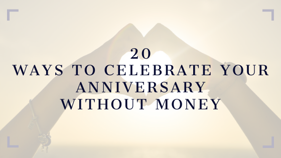 20 Ways to Celebrate Your Anniversary Without Money